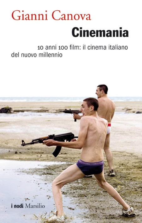 Gianni Canova - Cinemania - Marsilio 2010