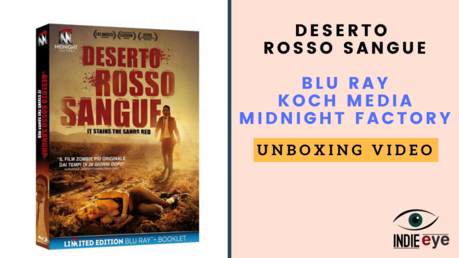Deserto Rosso Sangue il Blu Ray Limited Edition di Midnight Factory: Guarda il video Unboxing