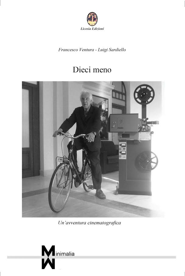 Dieci meno – un'avventura cinematografica di Francesco Ventura e Luigi Sardiello