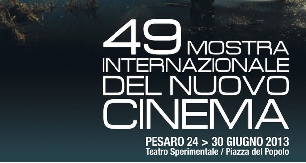 49a Mostra Internazionale del Nuovo Cinema a Pesaro, 24-30 Giugno 2013