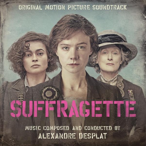 Suffragette, la colonna sonora di Alexandre Desplat