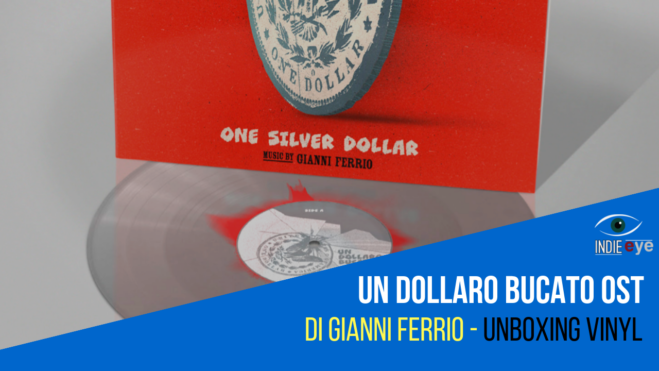 Un Dollaro Bucato, la colonna sonora di Gianni Ferrio in vinile limitato argento e rosso sangue: il video unboxing