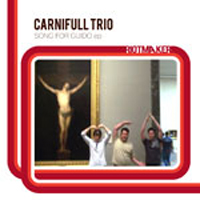 carnifull trio - song for guido