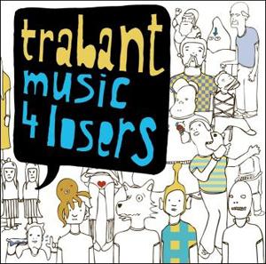 Trabant - Music 4 Losers