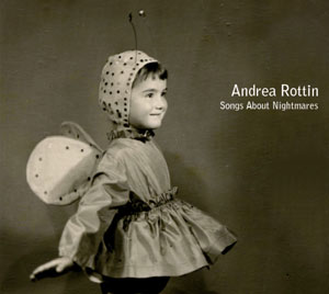 Andrea Rottin - Songs About Nightmares