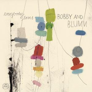 Bobby And Blumm - Everybody Loves