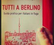 Tutti a Berlino, Guida pratica per Italiani in fuga – il video