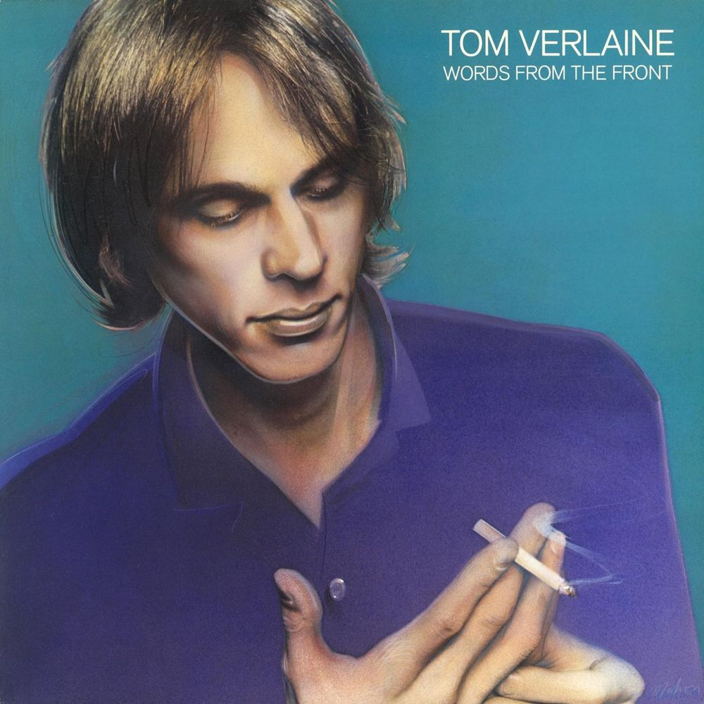 Tom Verlaine - words from the front (1982)