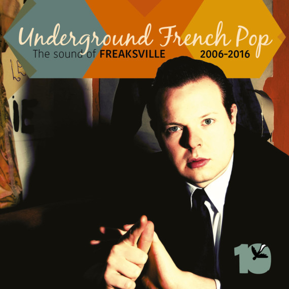 Underground French Pop: The Sound of Freaksville 2006-2016: Pop Belga, ma non troppo