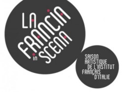 La Francia in Scena, III Edizione: arte, danza, musica, multimedia in 70 spettacoli