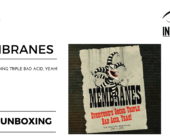 Membranes – Everyone's Going Triple Bad Acid, Yeah! – il video unboxing