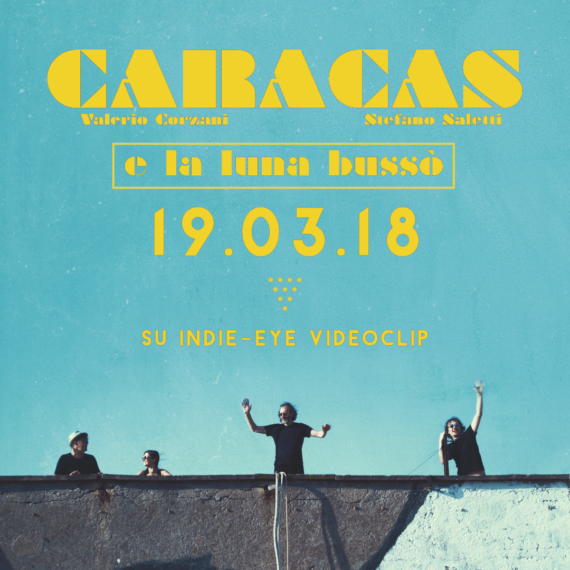 Caracas – E la luna bussò: il videoclip di Pierfrancesco Bigazzi in anteprima su Indie-eye
