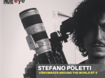 Stefano Poletti – Videomaker around the world. Quinto episodio in esclusiva su indie-eye